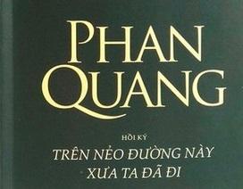 """Chất men Phan Quang """"trên nẻo đường này xưa ta đã đi"""""""