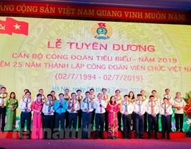 Tổng LĐLĐ VN: Tuyên dương 90 đảng viên là chủ tịch công đoàn cơ sở tiêu biểu