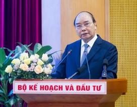 Thủ tướng gợi ý đổi tên Bộ Kế hoạch và Đầu tư sau năm 2020