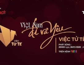 """""""Việt Nam – Đi và Yêu"""": Hành trình tử tế khắp mọi nẻo đường"""