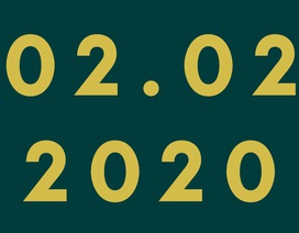 """Chúng ta đã vừa trải qua một ngày """"số đẹp"""" - 02/02/2020"""