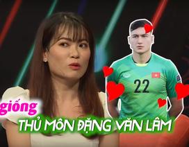 Cô gái tìm bạn trai giống thủ thành Đặng Văn Lâm tại show hẹn hò