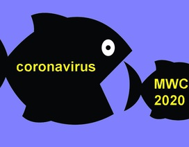 Thêm nhiều hãng công nghệ rút khỏi MWC 2020 vì coronavirus