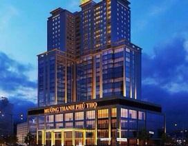 Báo cáo Thủ tướng vi phạm của Tổ hợp khách sạn, căn hộ cao cấp ở Phú Thọ