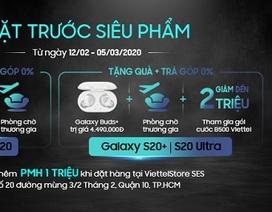 Đặt trước Samsung Galaxy S20 series tại Viettel Store nhận ngay ưu đãi lớn