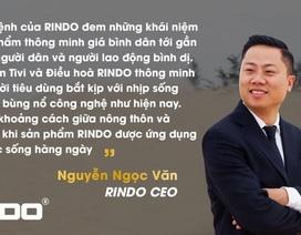 Vì sao CEO Nguyễn Ngọc Văn và ông Ngô Đức Lợi -Giám đốc kinh doanh cùng rời vị trí tại RINDO chỉ sau 5 tháng?