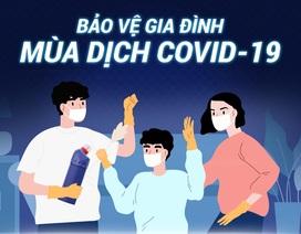Bí kíp đơn giản mà hiệu quả không ngờ để bảo vệ gia đình trong mùa dịch Covid-19