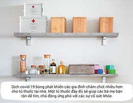 """""""Tủ thuốc gia đình"""" của các bà mẹ nổi tiếng giữa dịch Covid-19 có gì?"""