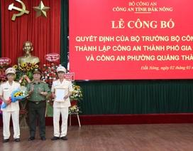 Thành lập Công an TP Gia Nghĩa thuộc Công an tỉnh Đắk Nông
