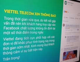 Viettel, VNPT đưa thông báo về truy cập Facebook không ổn định