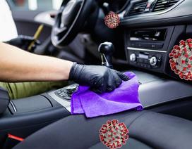Đại dịch Covid-19: Bạn đã khử trùng ô tô đúng cách chưa?