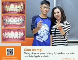 Cho con niềng răng trong độ tuổi vàng, mẹ đảm vô cùng hài lòng vì kết quả