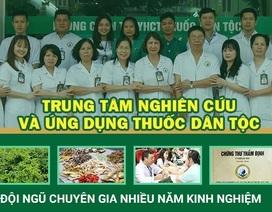 Đẩy lùi viêm đại tràng nhờ Trung tâm Thuốc dân tộc - Đơn vị YHCT lâu năm, uy tín