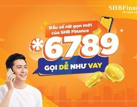 Gọi *6789 – Kết nối nhanh với dịch vụ SHB Finance