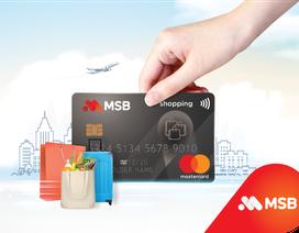 Ra mắt thẻ tín dụng siêu miễn phí, MSB miễn phí thường niên trọn đời cho chủ thẻ