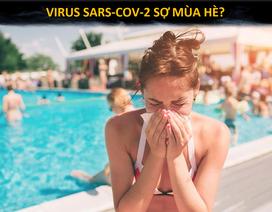 Mùa hè có thực sự là cứu tinh của nhân loại trong cuộc chiến với Covid-19?