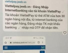 Công an Hà Nội cảnh báo giả mạo Viettelpay để lừa đảo chiếm đoạt tài sản