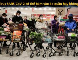 Virus SARS-CoV-2 có thể bám vào áo quần và tiềm ẩn nguy cơ gây bệnh không?