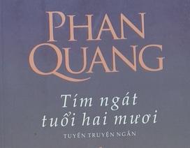 Đọc truyện Phan Quang, đi tìm lời giải tuổi yêu 71 năm trước