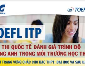 """TOEFL ITP: """"Đường tắt"""" vào các trường đại học chất lượng"""