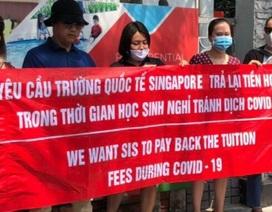 Lùm xùm học phí online Trường Quốc tế Singapore: Phụ huynh lại phản đối