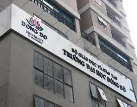 """Mở rộng điều tra vụ """"Giả mạo trong công tác"""" tại Trường ĐH Đông Đô"""