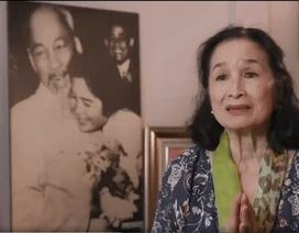 """NSND Trà Giang: """"Tôi không bao giờ quên được những kỷ niệm xúc động về Bác"""""""