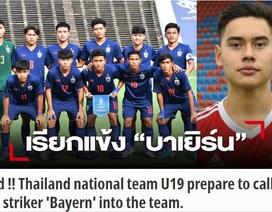 Thái Lan lên kế hoạch triệu tập cựu sao trẻ của Bayern Munich