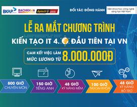 Chương trình kiến tạo IT 4.0 đầu tiên tại Việt Nam - Cam kết việc làm từ 8 triệu đồng