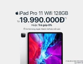 Bất chấp khan hàng, iPad Pro 2020 vẫn có mức giá rẻ chưa từng có!