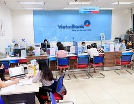 VietinBank đổi mới mô hình tăng trưởng, tạo đột phá về hiệu quả hoạt động