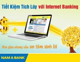 Nộp tiền tài khoản Tiết Kiệm Tích Lũy với Internet Banking của Nam A Bank