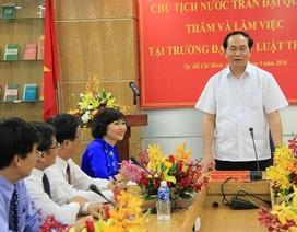 Chủ tịch nước Trần Đại Quang thăm và làm việc tại trường Đại học Luật TPHCM