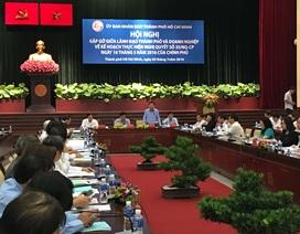 Chủ tịch UBND TPHCM: Tính gắn kết của doanh nghiệp Việt chưa cao