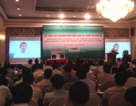 Chip RFID đầu tiên của Việt Nam được thương mại hóa