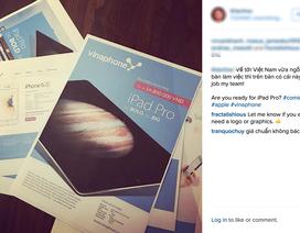 Lộ giá iPad Pro chính hãng 16,8 triệu đồng do Vinaphone phân phối