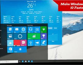 4 mẹo nhỏ giúp máy Windows 10 làm việc nhanh hơn