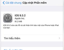 Apple tung iOS 9.3.2 sửa lỗi còn tồn đọng ở phiên bản trước