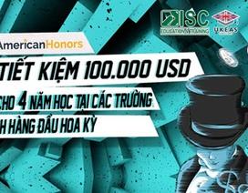 American Honors - Tiết kiệm 100.000 USD cho 4 năm du học tại các trường ĐH hàng đầu Mỹ