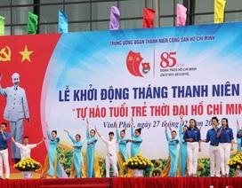"""Khỏi động Tháng Thanh niên: """"Tự hào tuổi trẻ thời đại Hồ Chí Minh"""""""