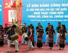 Phú Yên: Công nhận nghệ thuật trình diễn: Trống đôi, cồng ba, chiêng năm là di sản phi vật thể quốc gia