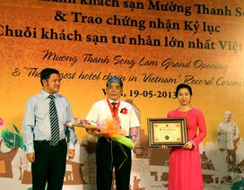 """Khách sạn Mường Thanh: """"Chuỗi khách sạn tư nhân lớn nhất Việt Nam"""""""
