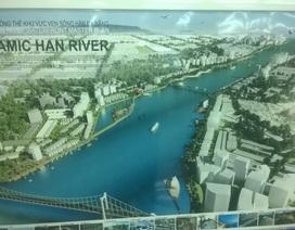 Đà Nẵng quy hoạch tổng thể hai bên bờ sông Hàn