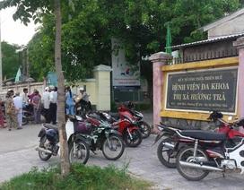 Vụ bệnh nhân tử vong bất thường ở Huế: Triệu tập bác sĩ và điều dưỡng