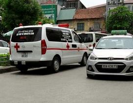"""Xe cứu thương ngoại tỉnh phải """"mua"""" bệnh nhân ở Hà Nội?"""