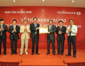Techcombank tài trợ phát triển tỉnh Quảng Ninh