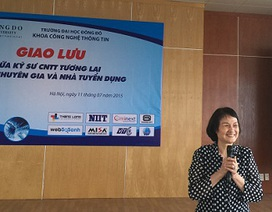 """Việt Nam đang rất """"khát"""" nhân sự CNTT cấp cao"""