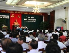 """HĐND TP Đà Nẵng bàn những vấn đề """"ấm nóng"""""""