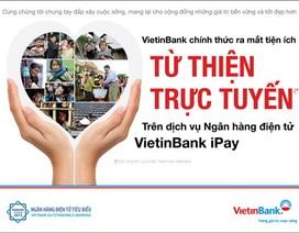 VietinBank triển khai tiện ích chuyển tiền từ thiện trực tuyến đến Quỹ Nhân ái