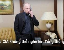 Tại sao CIA không thể nghe lén Tổng thống Putin?